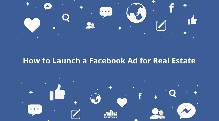 How to Launch a Facebook Ad for Real Estate?