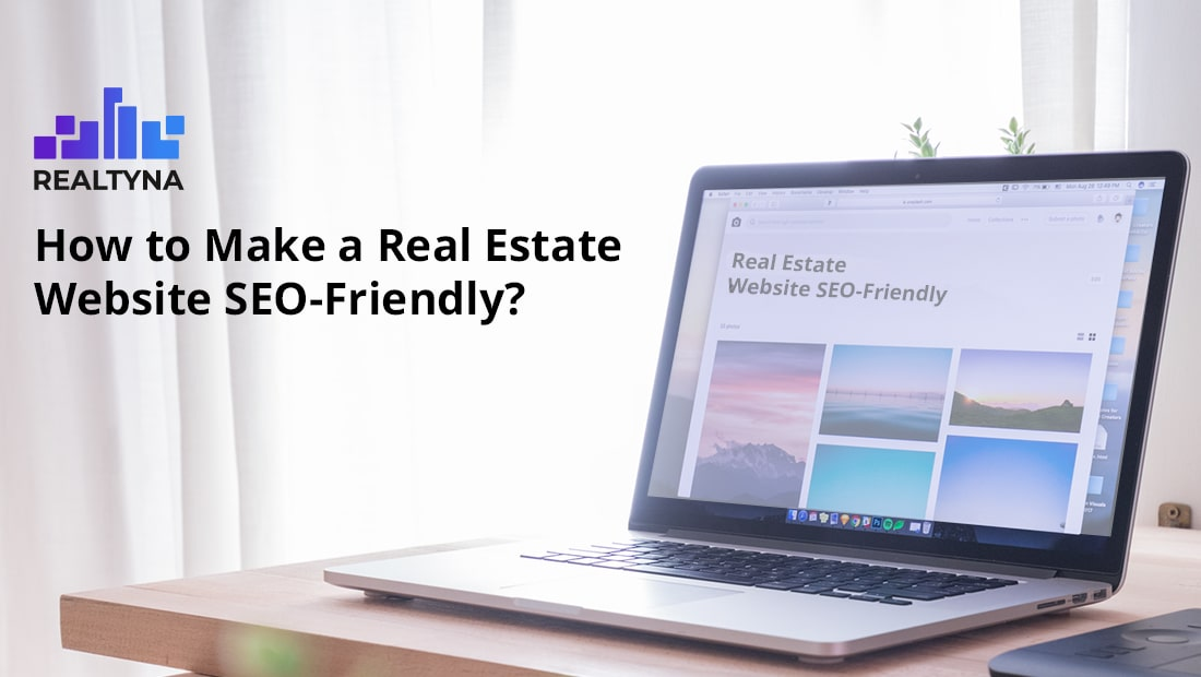 How to Make a Real Estate Office SEO-Friendly?