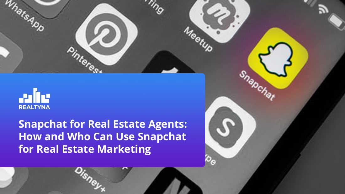 Snapchat for Real Estate Agents