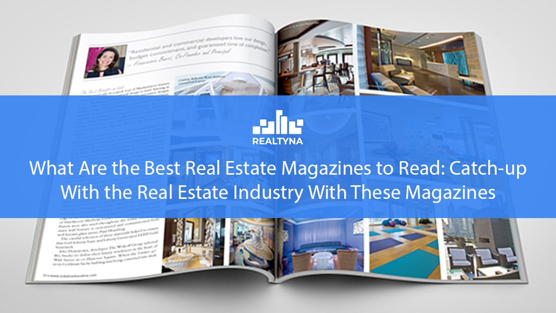 What Are the best Real Estate Magazines to Read
