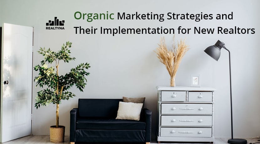 Organic Marketing Strategies and Their Implementation for New Realtors