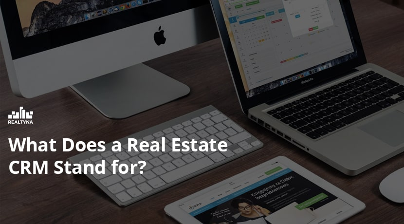 What Does a Real Estate CRM Stand for?