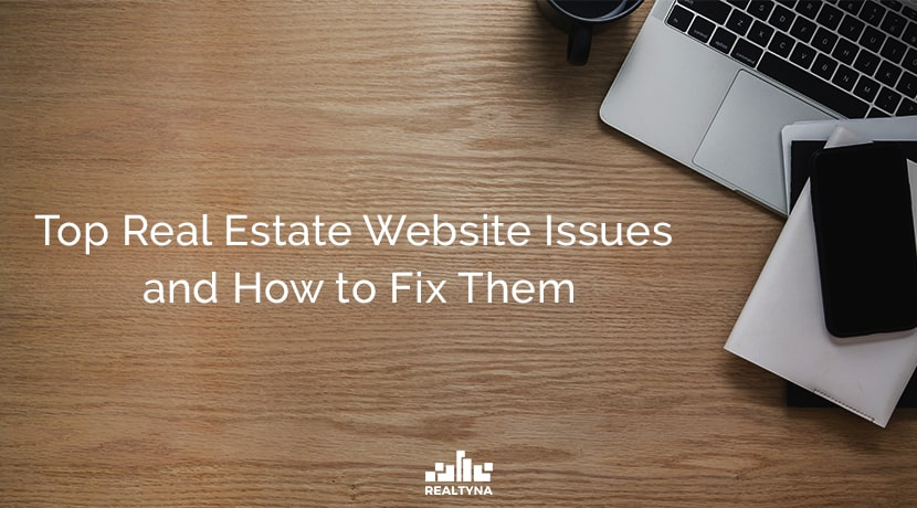 Top Real Estate Website Issues and How to Fix them
