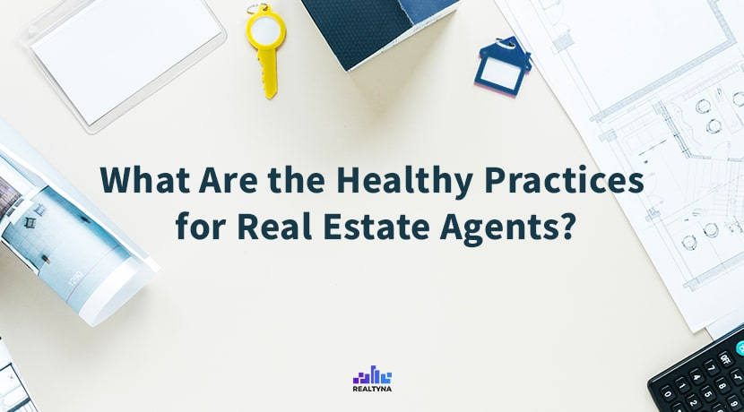 What Are the Healthy Practices for Real Estate Agents?