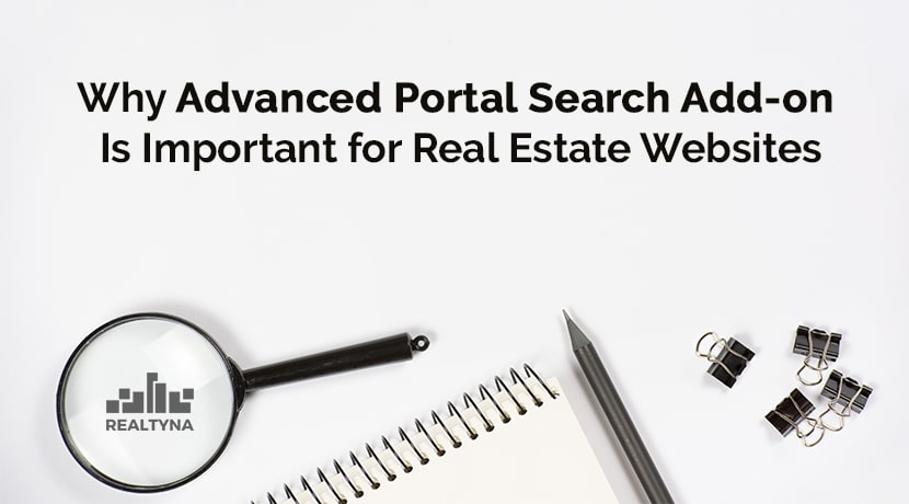 Why Advanced Portal Search Add-on Is Important for Real Estate Websites