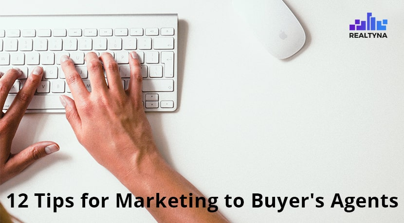 12 Tips for Marketing to Buyer's Agents