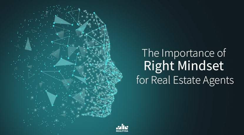 The importance of Right Mindset for Real Estate Agents