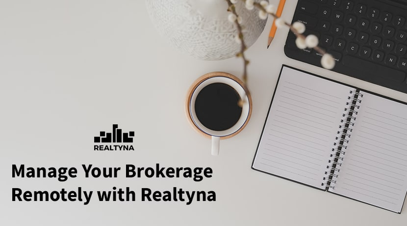 Manage Your Brokerage Remotely With Realtyna