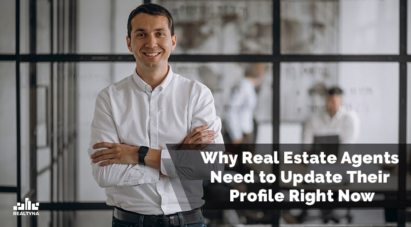 Why Real Estate Agents Need to Update Their Profile Right Now