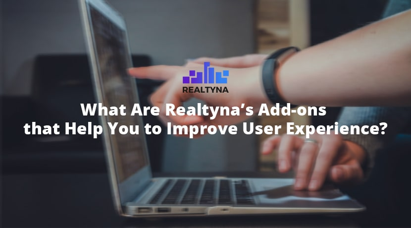 What Are Realtyna's Add-ons that Help You to Improve User Experience?