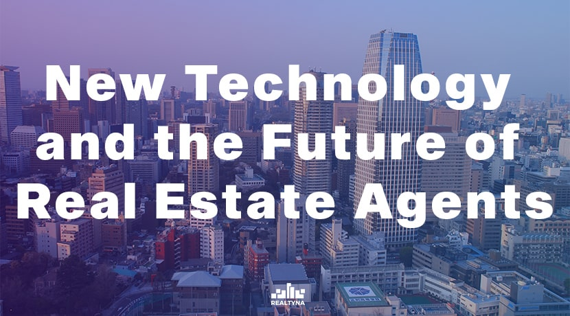New Technology and the Future of Real Estate Agents