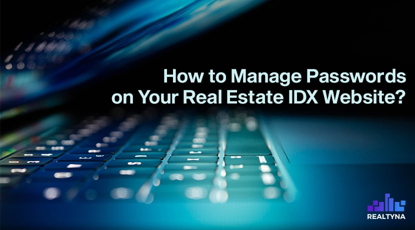 How to Manage Passwords on Your Real Estate IDX Website?