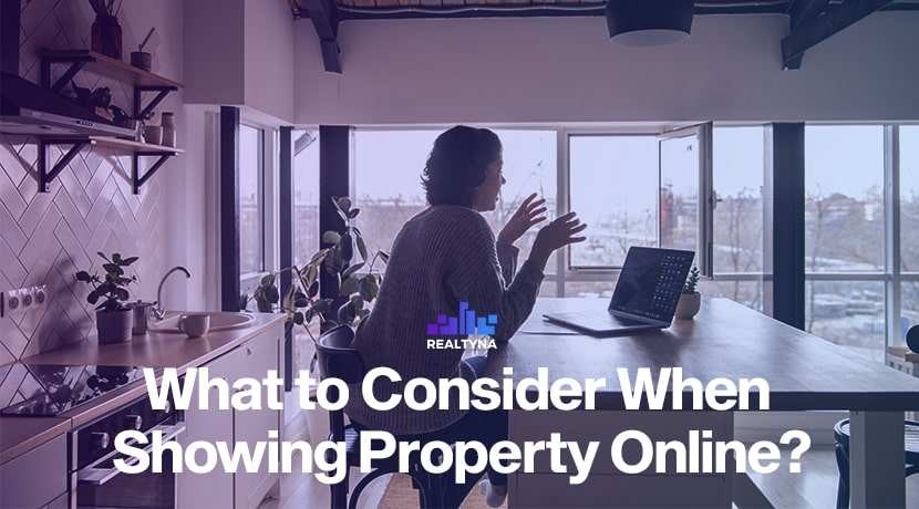 What to Consider When Showing Property Online