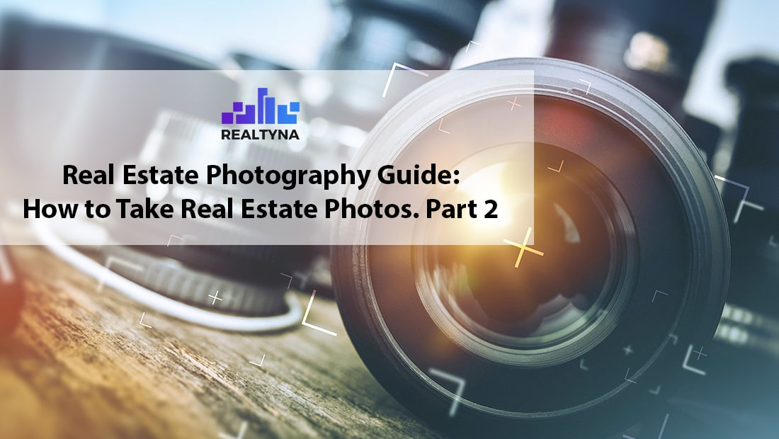 Real Estate Photography Guide: How to Take Real Estate Photos. Part 2