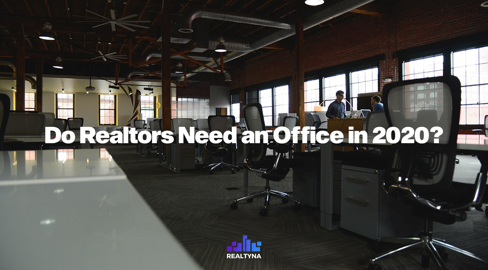 Do Realtors Need an Office in 2020?