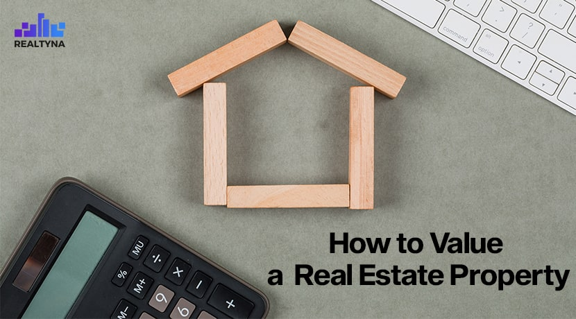 How to Value a Real Estate Property