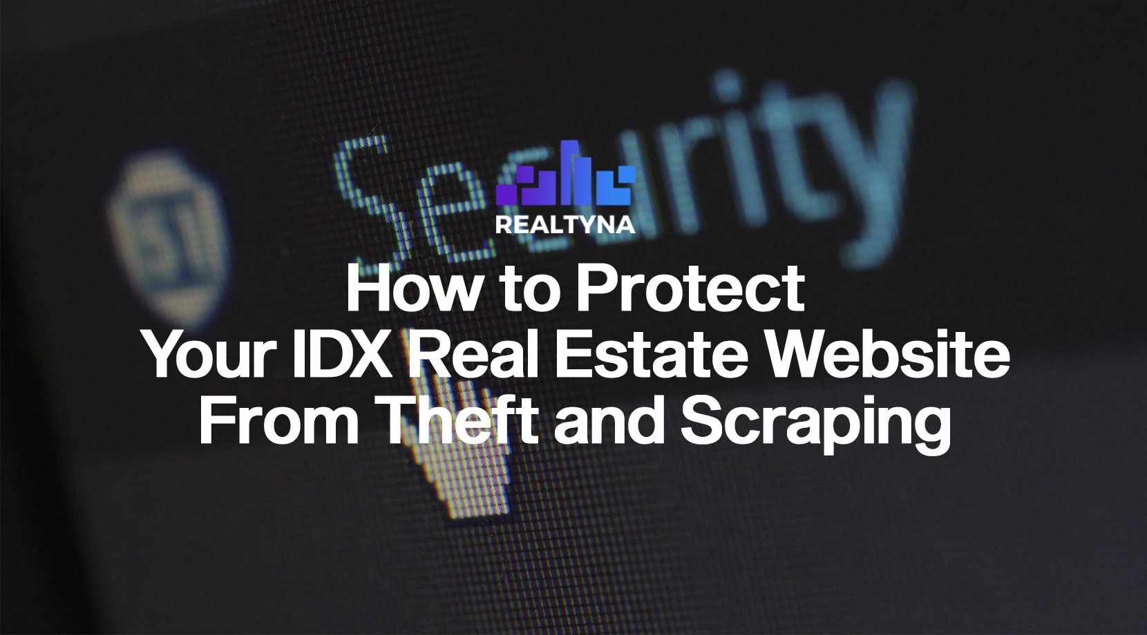 Protect Your IDX Real Estate Website