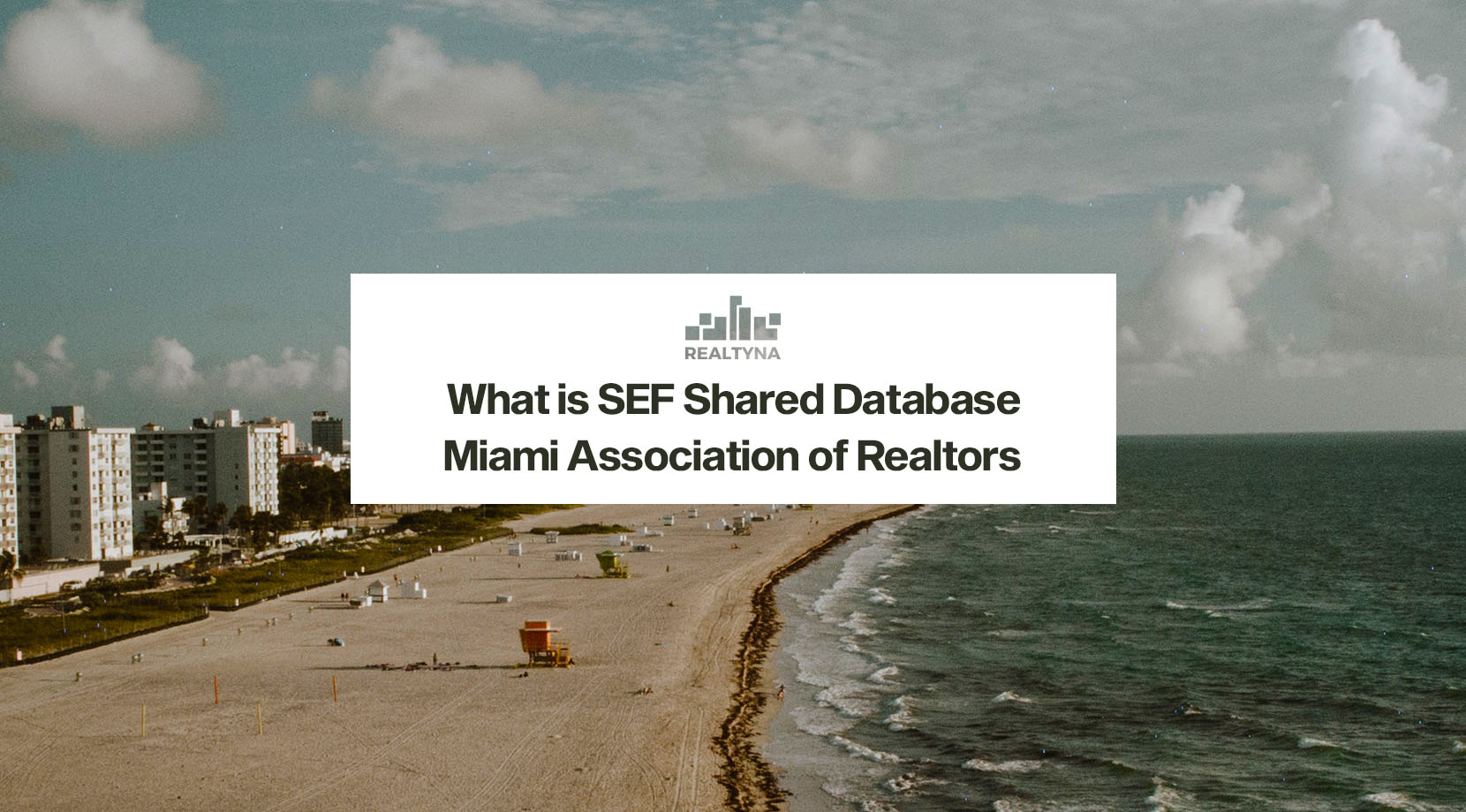 What is SEF Shared Database (Miami Association of Realtors)