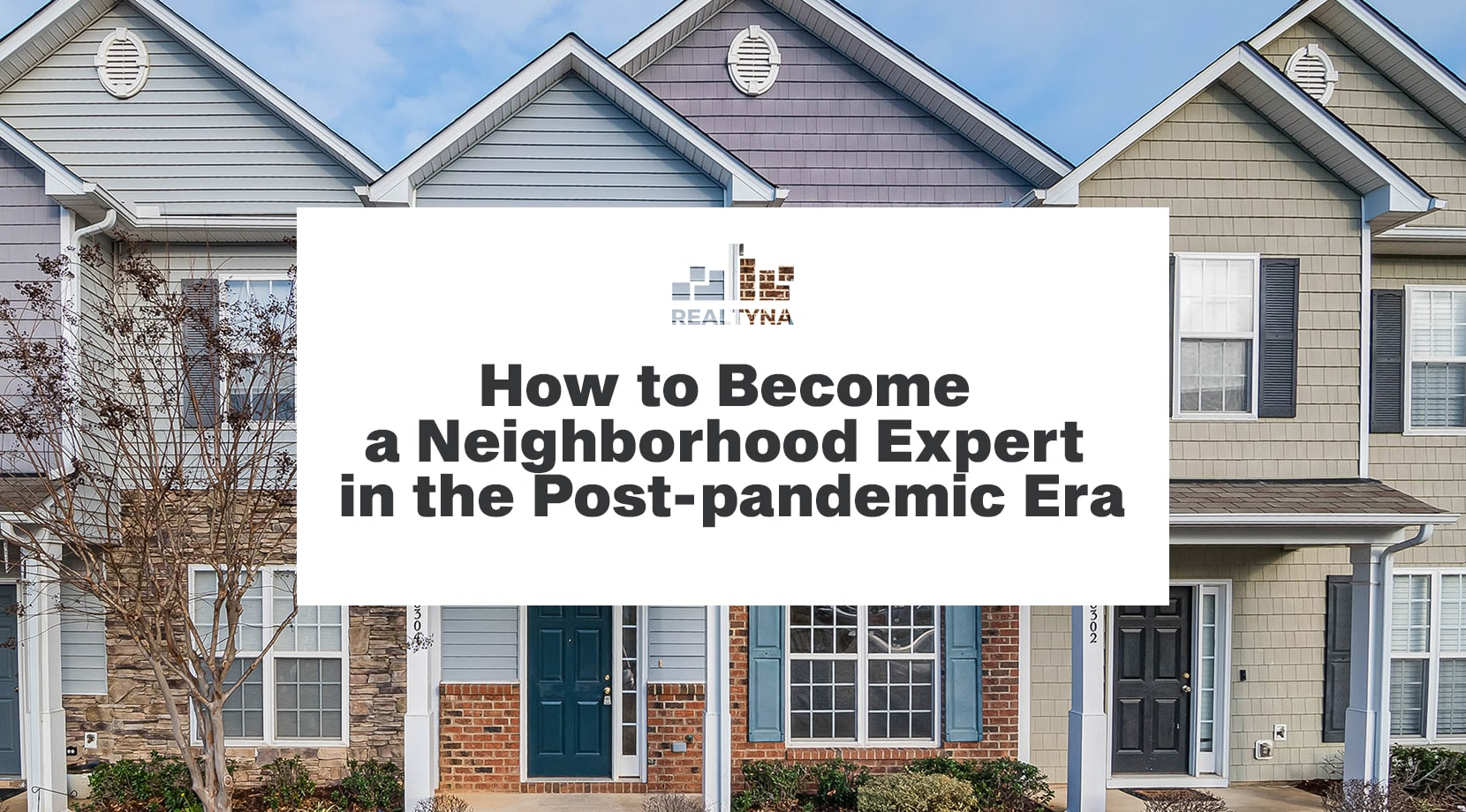 How to Become a Neighborhood Expert in the Post-Pandemic Era