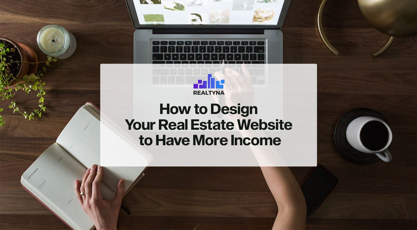 How to Design Your Real Estate Website to Have More Income