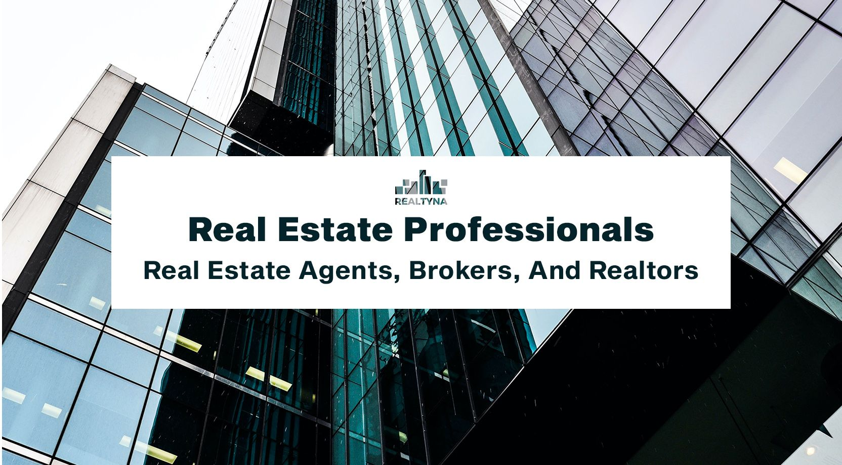 Real Estate Professionals: Real Estate Agents, Brokers, And Realtors