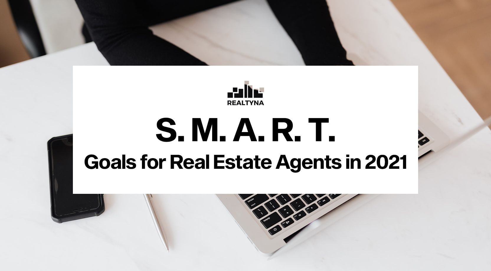 S.M.A.R.T. Goals for Real Estate Agents in 2021