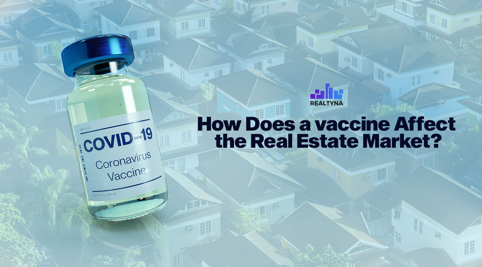 How Does a Vaccine Affect the Real Estate Market?