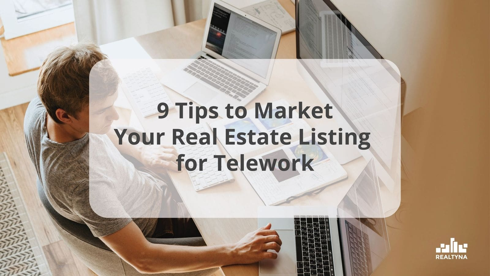 9 Tips to Market Your Real Estate Listing for Telework