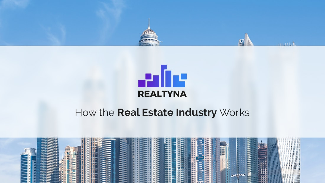 How the Real Estate Industry Works