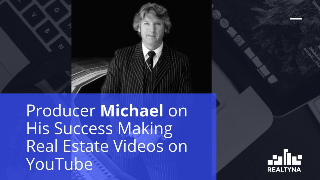 ProducerMichael on His Success Making Real Estate Videos on YouTube