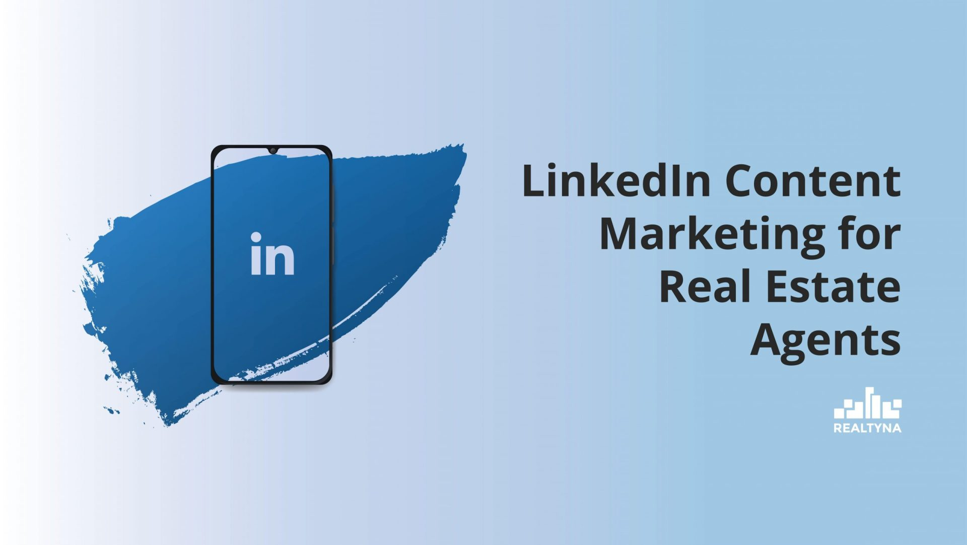 LinkedIn Content Marketing for Real Estate Agents