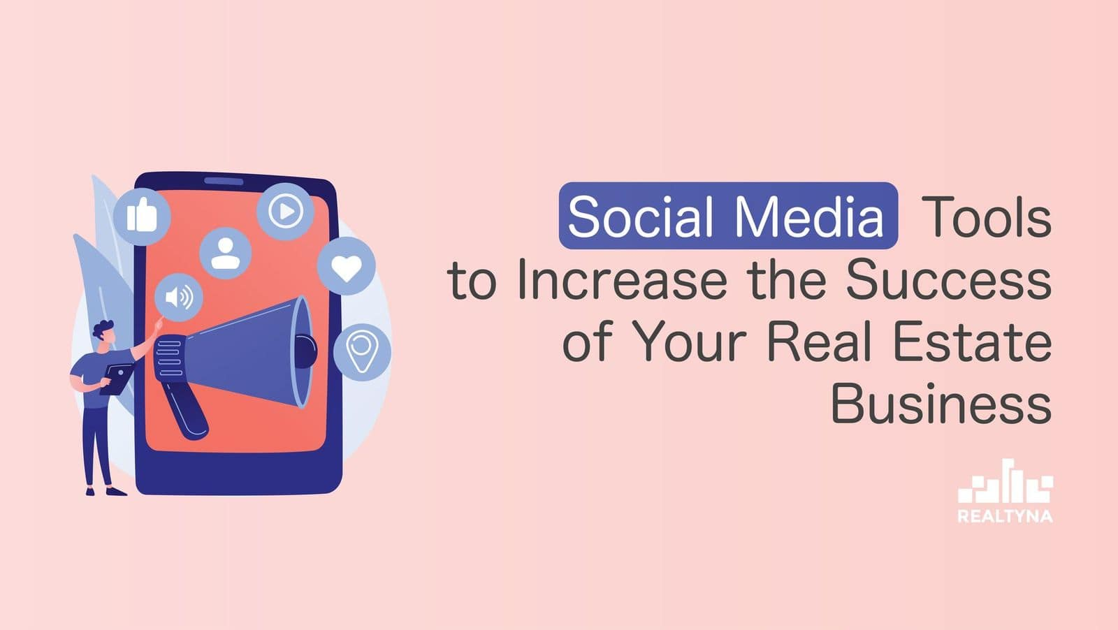 Social Media Tools to Increase the Success of Your Real Estate Business