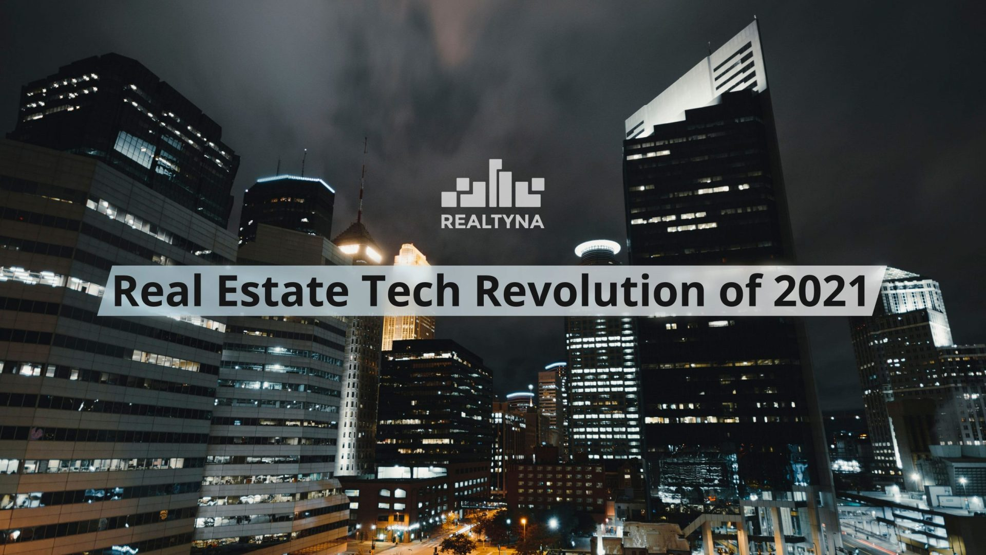 Real Estate Tech Revolution of 2021