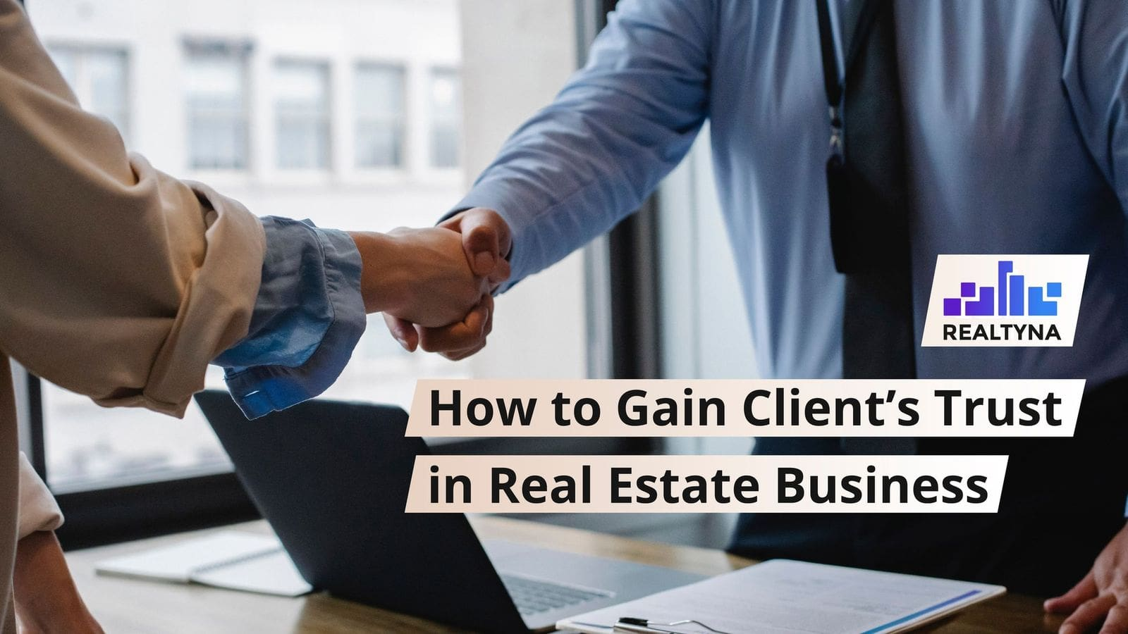 How to Gain Client's Trust in Real Estate Business