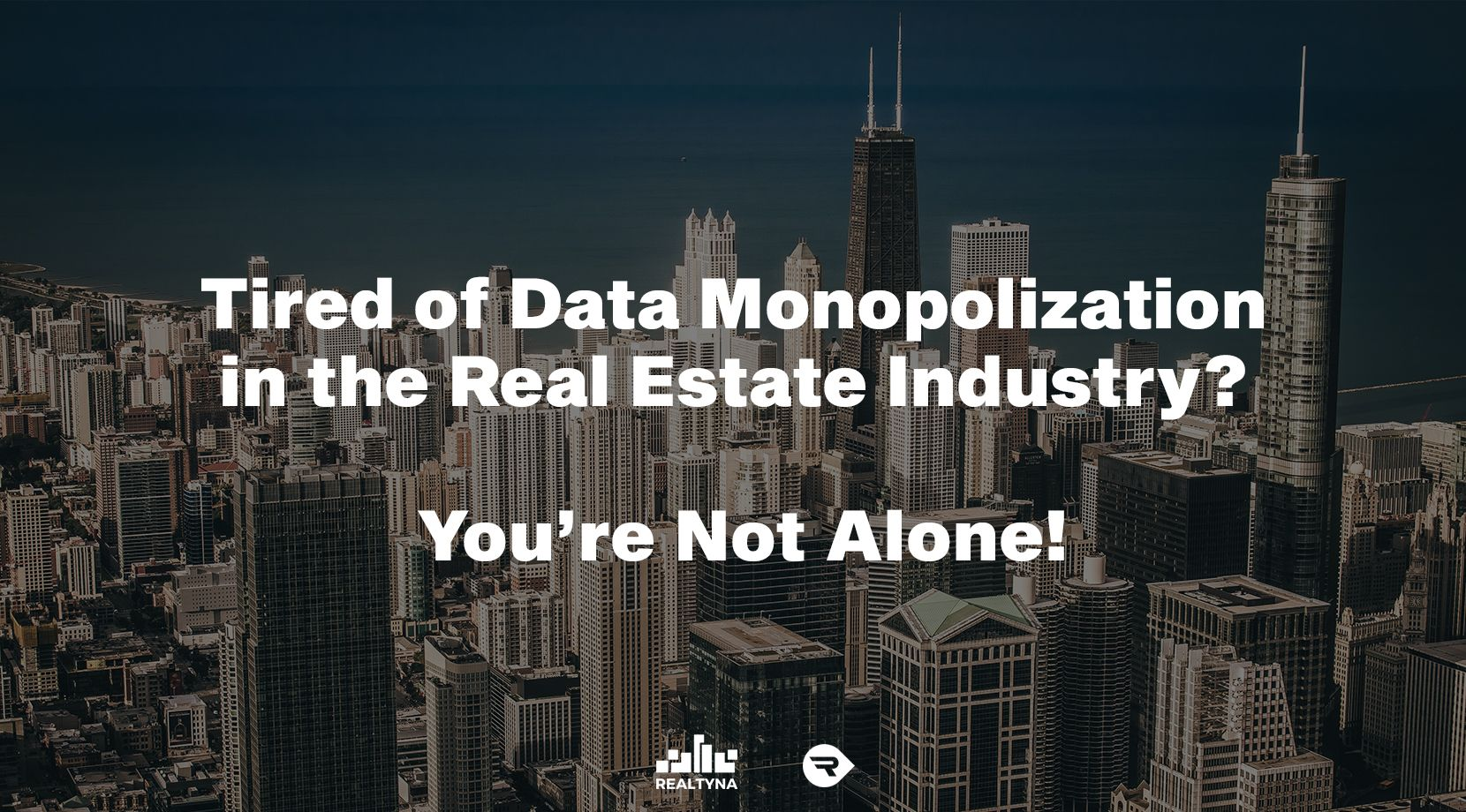 Tired of Data Monopolization in the Real Estate Industry? You're Not Alone!