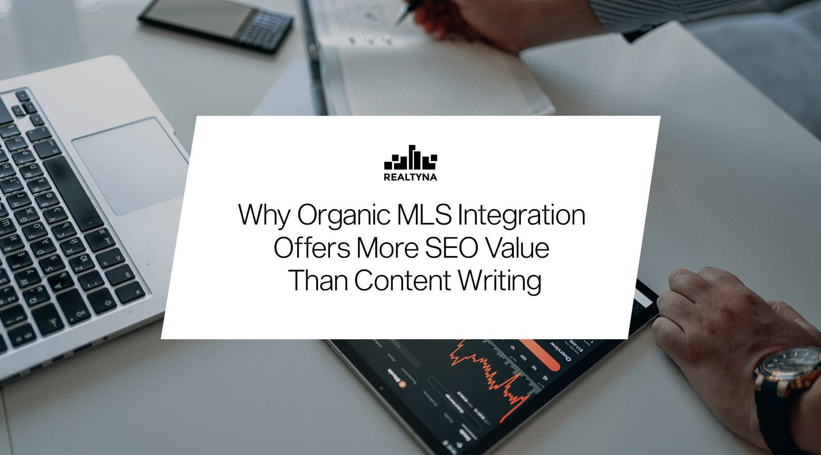 Why Organic MLS Integration Offers More SEO Value Than Content Writing