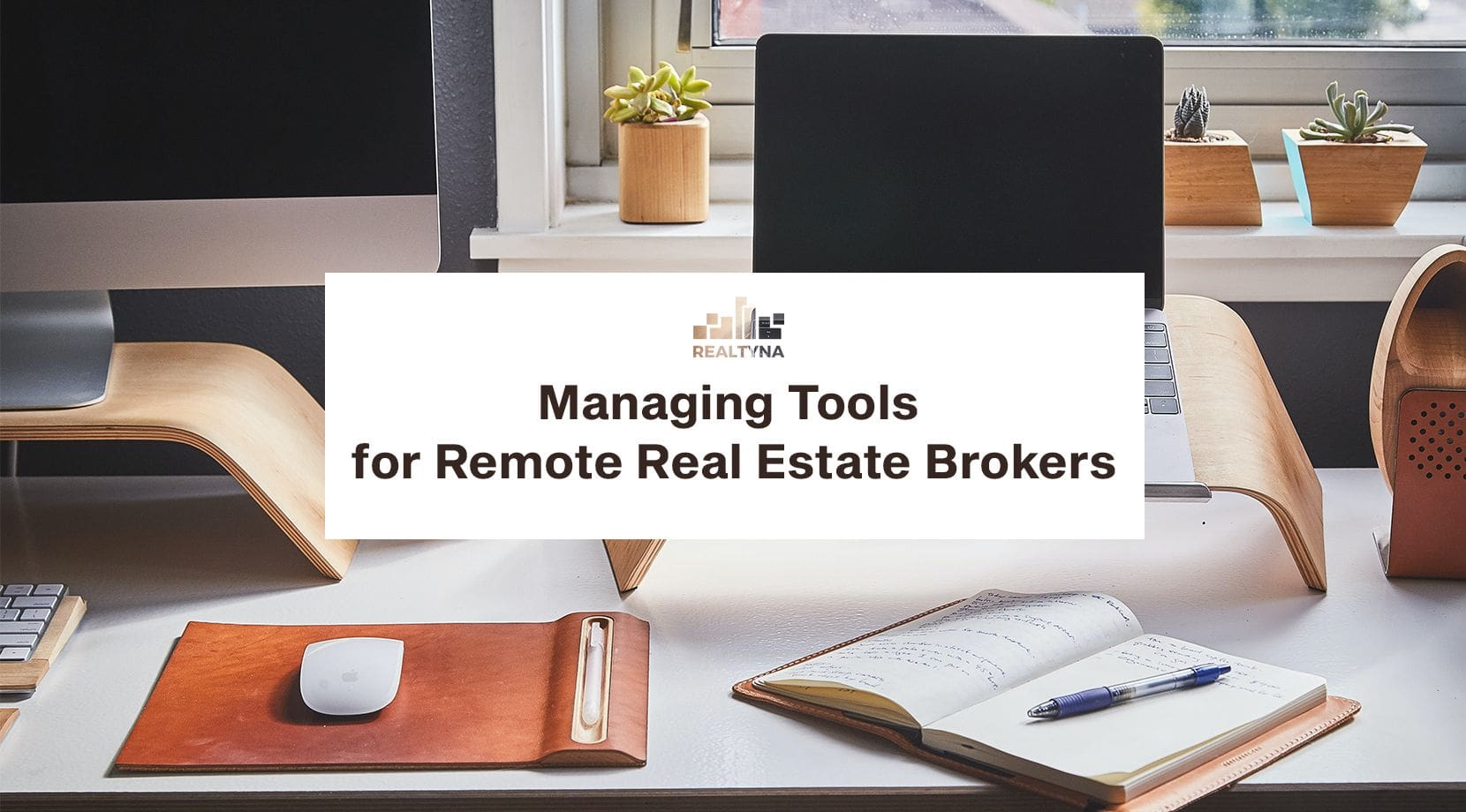 Managing Tools for Remote Real Estate Brokers