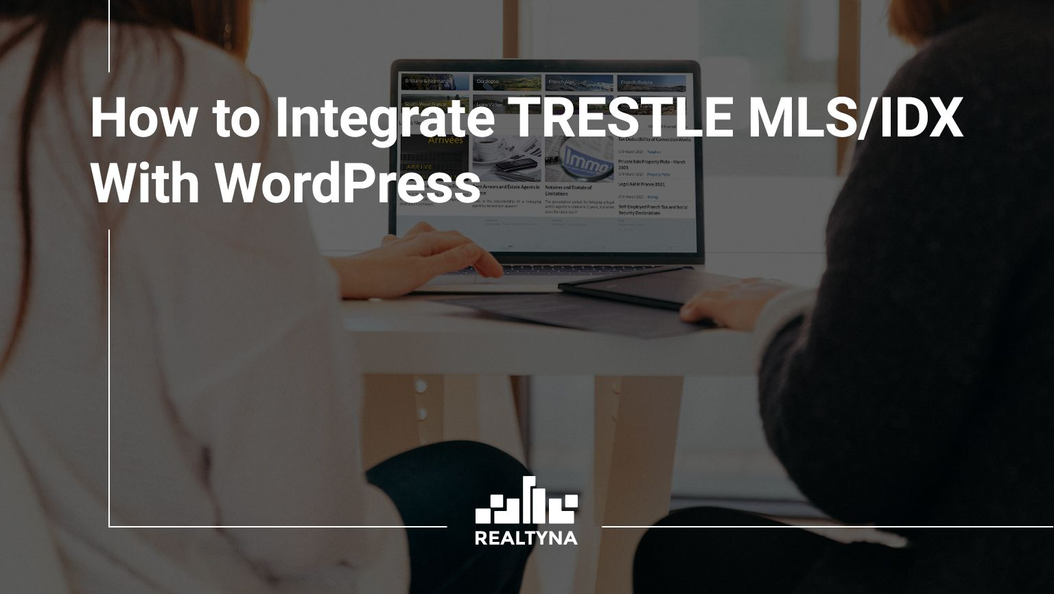 How to Integrate TRESTLE MLS/IDX With WordPress