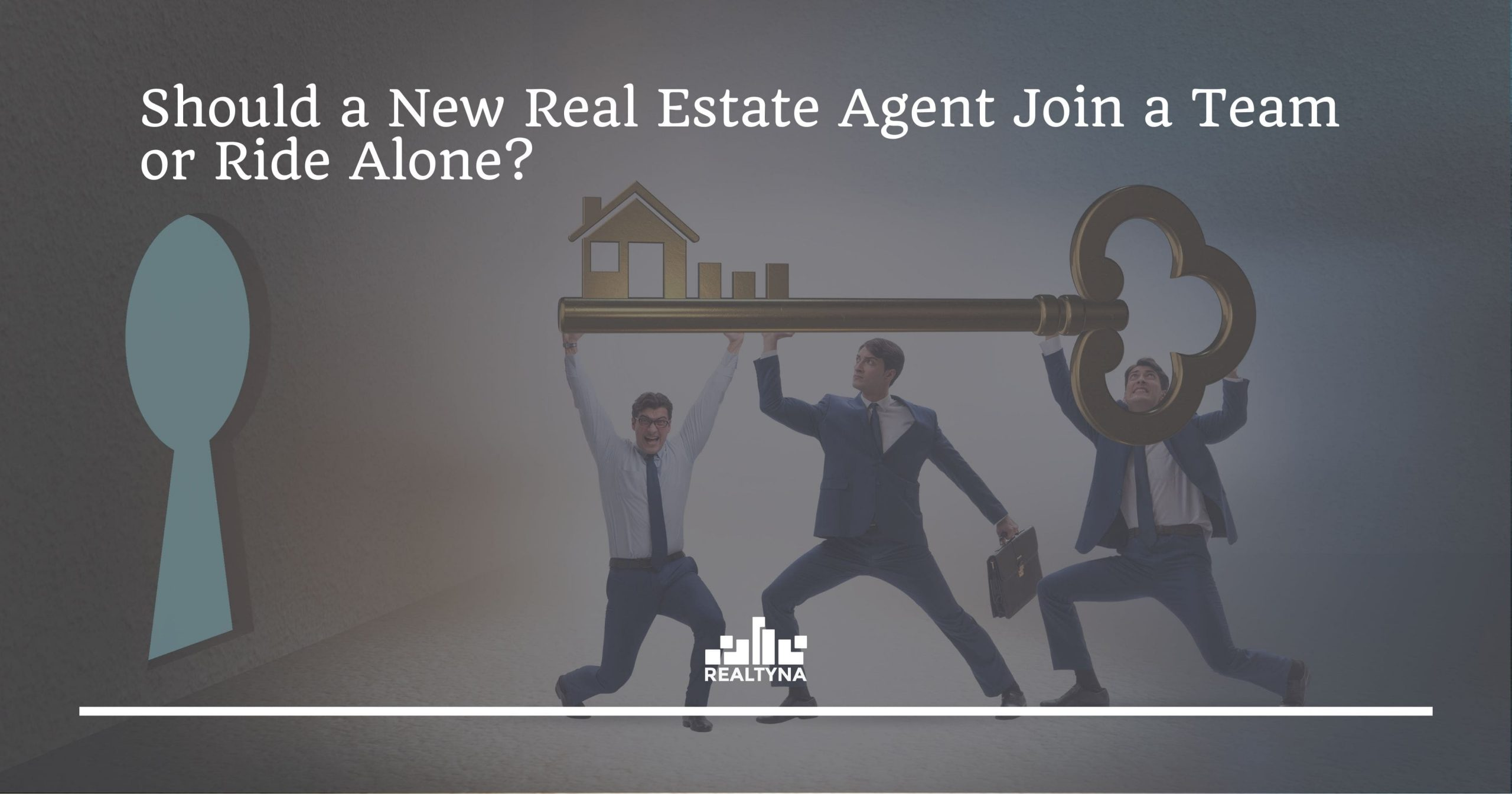 Should a New Real Estate Agent Join a Team or Ride Alone?