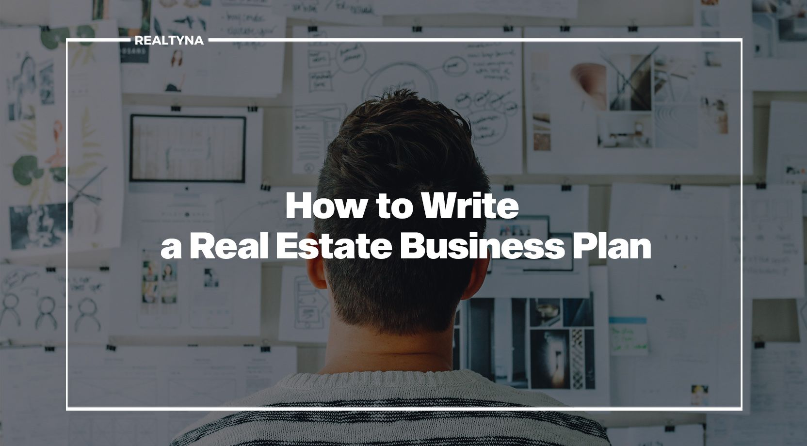 How to Write a Real Estate Business Plan