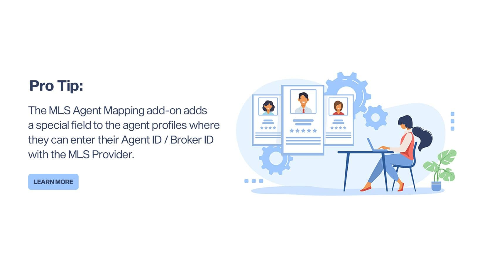 Pro-Tip: The MLS Agent Mapping Add-on adds a special field to the agent profiles where they can enter their Agent ID / Broker ID with the MLS provider.