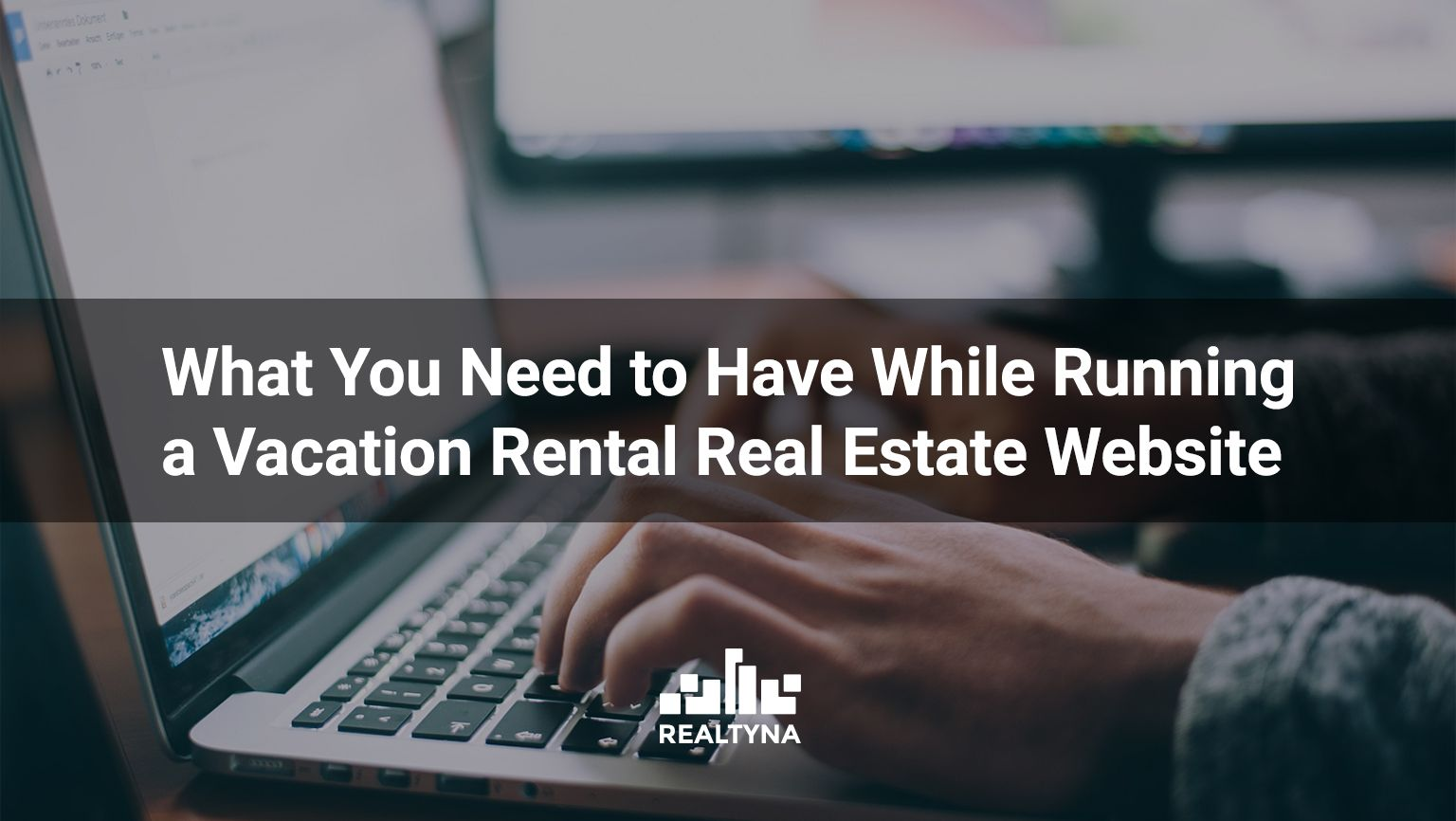 What You Need to Have While Running Vacation Rental Real Estate Website