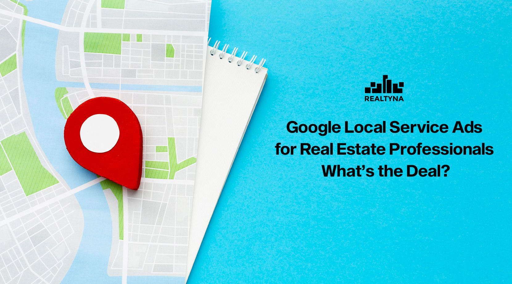 Google Local Service Ads for Real Estate Professionals: What's the Deal