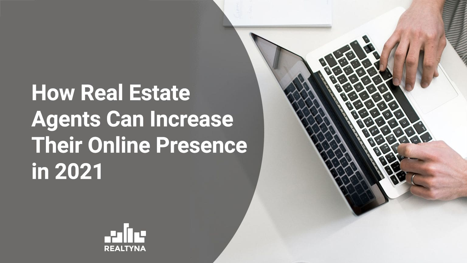 How Real Estate Agents Can Increase Their Online Presence in 2021