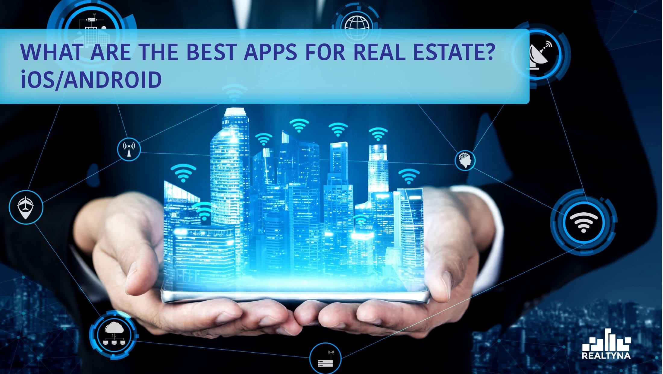 What Are the Best Apps for Real Estate? iOS/Android