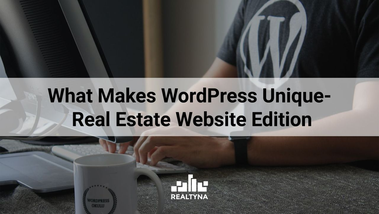What Makes WordPress Unique - Real Estate Website Edition