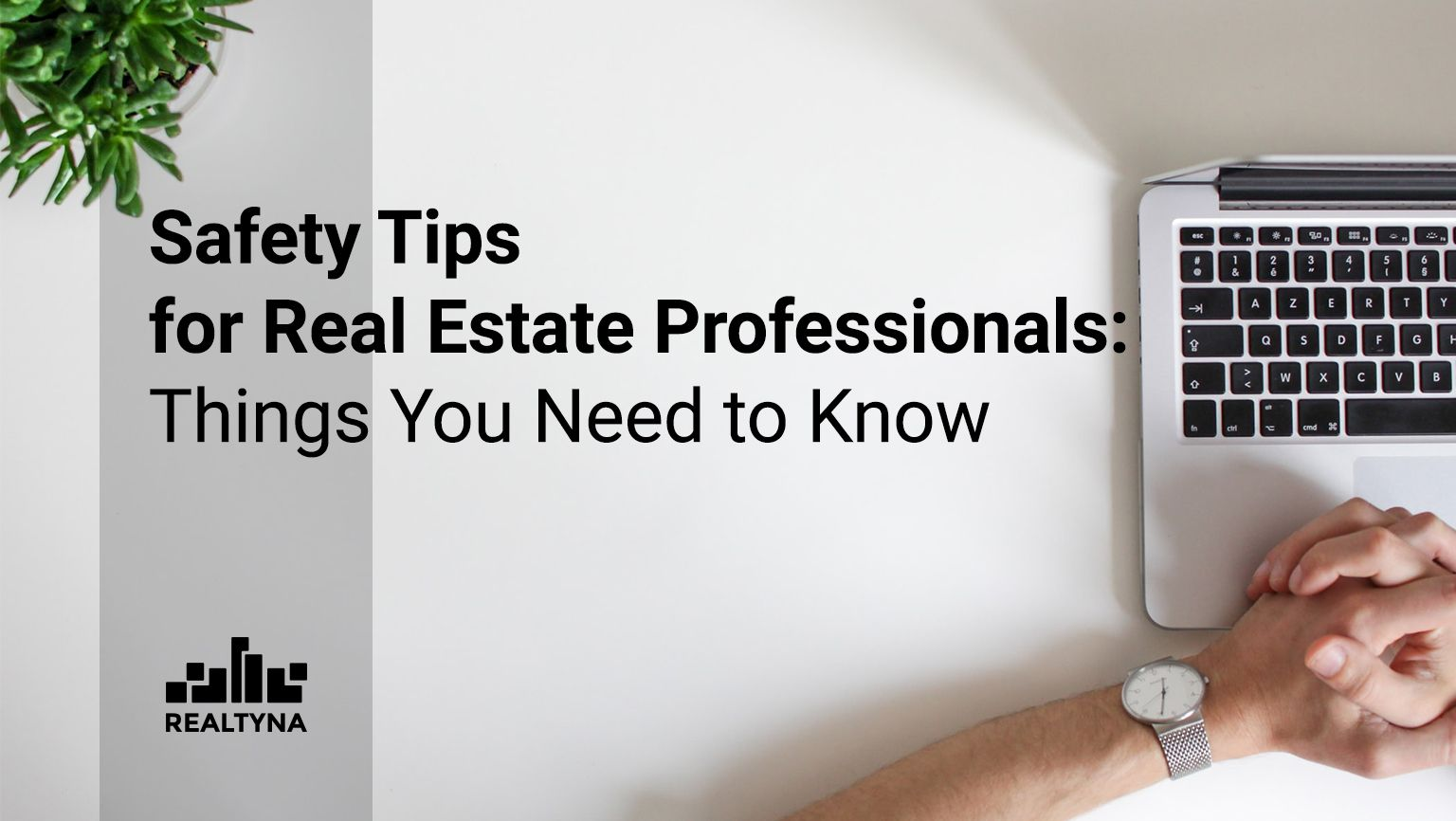 Safety Tips for Real Estate Professionals: Things You Need to Know