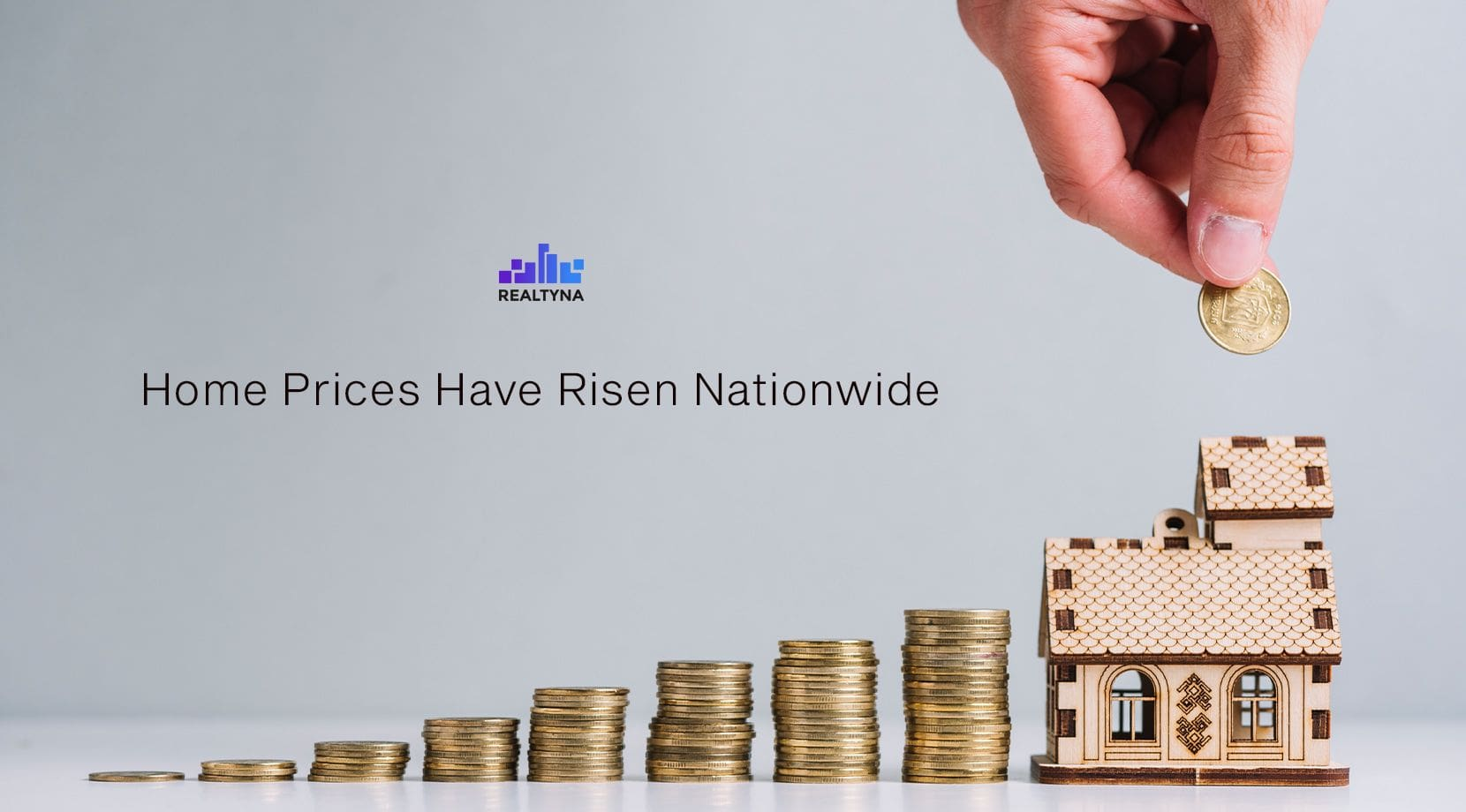 Home Prices Have Risen Nationwide
