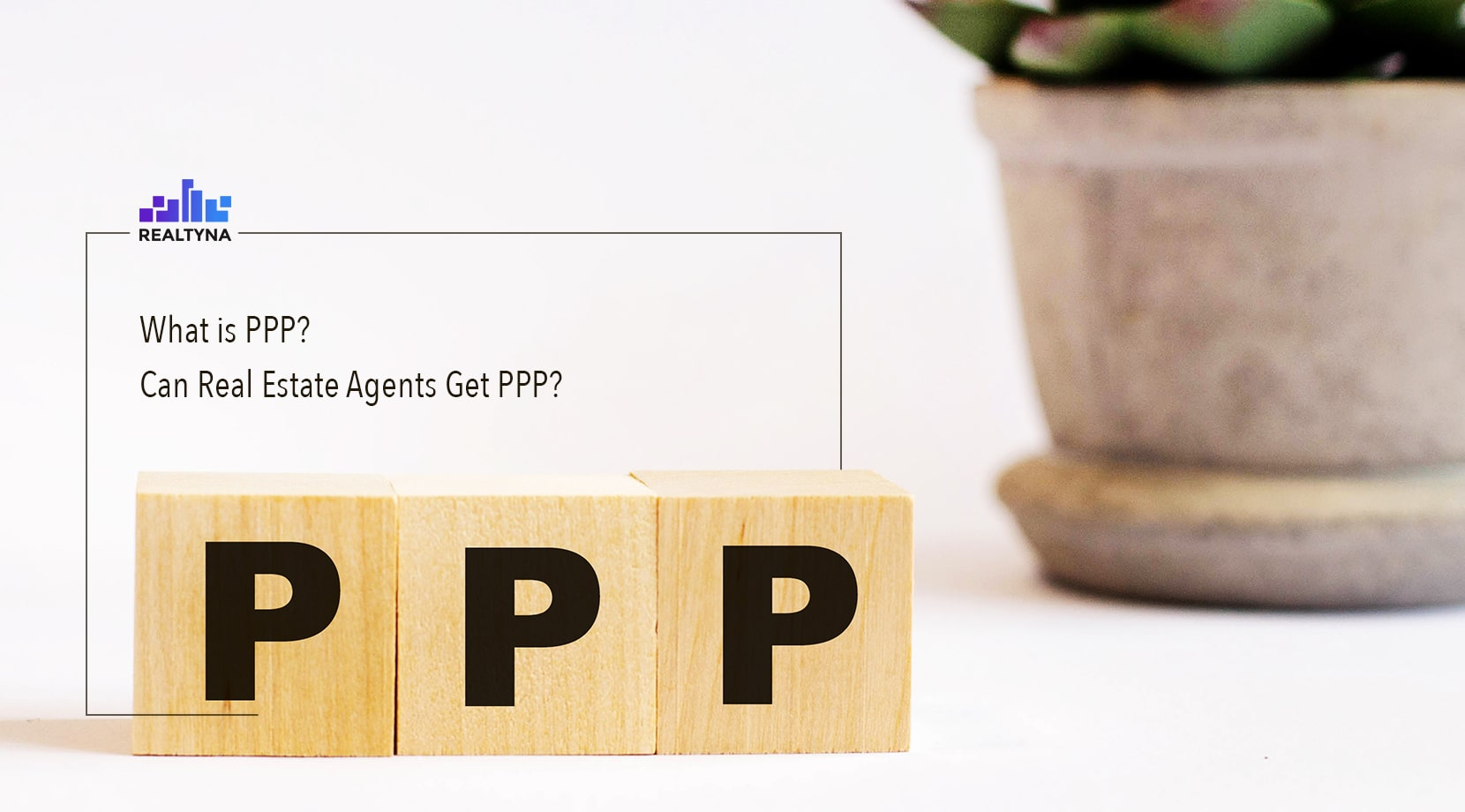 PPP for the real estate agents