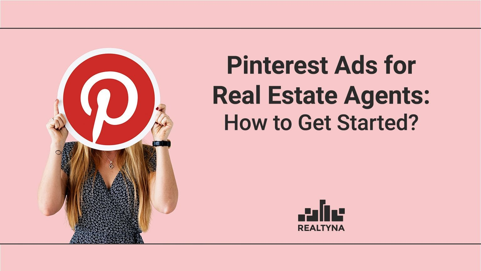 Pinterest Ads for Real Estate Agents: How to Get Started?